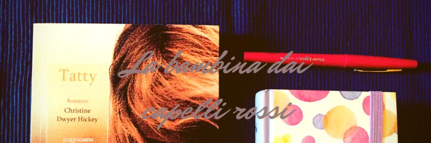 #PaginaUno: Tatty, la bambina dai capellirossi