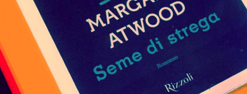 Seme di Strega di M. Atwood: Shakespeareoggi