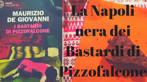 """""""I bastardi di Pizzofalcone"""" di Maurizio DeGiovanni"""